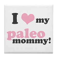 I Love my Paleo Mommy Tile Coaster