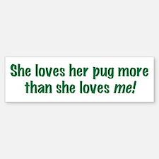 She loves pug more