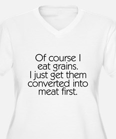 Of Course I Eat Grains T-Shirt
