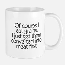 Of Course I Eat Grains Mug