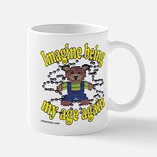 imagine being my age again Mug