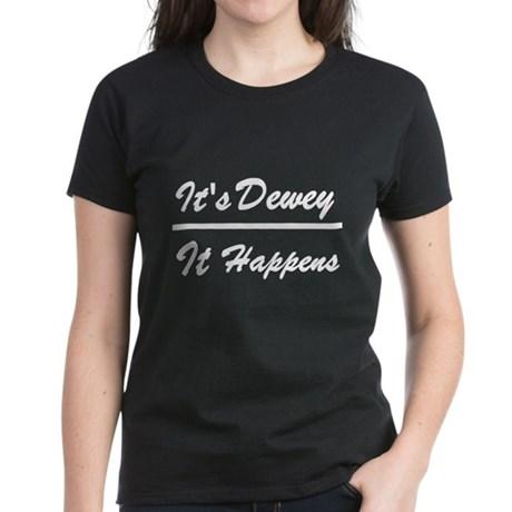 Dewey Happens Women's Dark T-Shirt