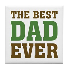 The Best Dad Ever Tile Coaster