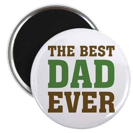 "The Best Dad Ever 2.25"" Magnet (100 pack)"