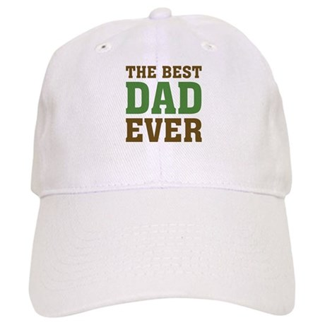 The Best Dad Ever Cap