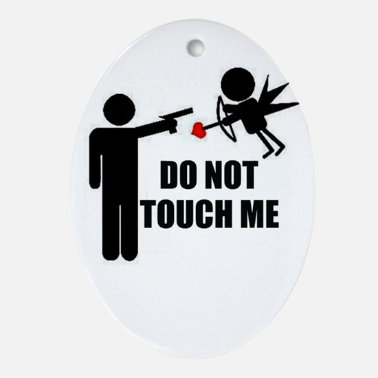 Do Not Touch Me Cupid Ornament (Oval)