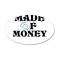 Made Of Money 22x14 Oval Wall Peel