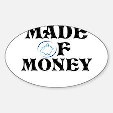 Made Of Money Sticker (Oval)