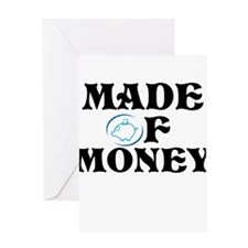 Made Of Money Greeting Card