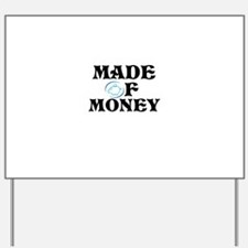 Made Of Money Yard Sign