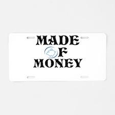 Made Of Money Aluminum License Plate