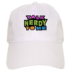 Talk Nerdy To Me Baseball Cap