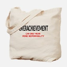 Overachievement can only mean Tote Bag