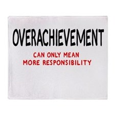 Overachievement can only mean Throw Blanket