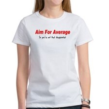 Aim for average so you're not Tee