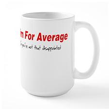 Aim for average so you're not Mug