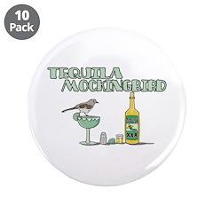 "Tequila Mockingbird 3.5"" Button (10 pack)"