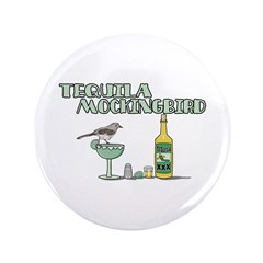 "Tequila Mockingbird 3.5"" Button (100 pack)"