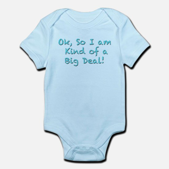 OK I am kind of a big deal Infant Bodysuit