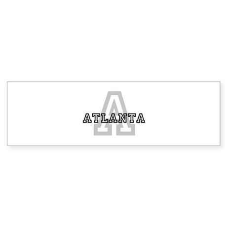 Letter A: Atlanta Bumper Sticker