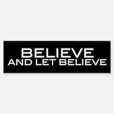 Believe and Let Believe Bumper Bumper Bumper Sticker