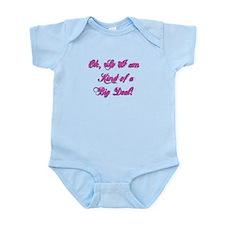 OK I am kind of a big deal Infant Bodysuit