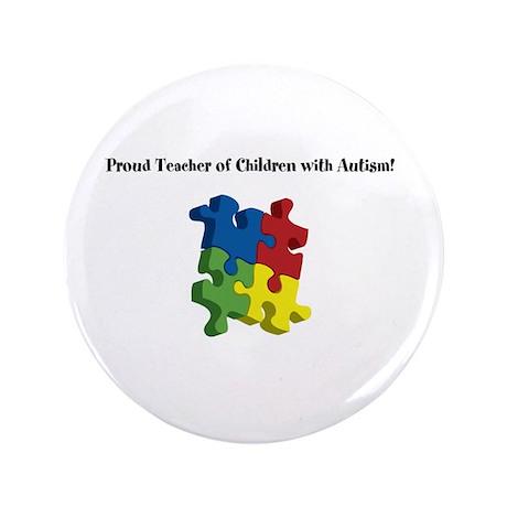 "Proud Teacher of Children wit 3.5"" Button"