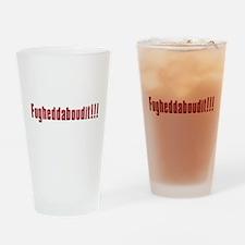 Soprano Fugheddaboudit Pint Glass