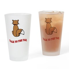 Talk To The Tail Pint Glass