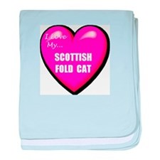 I Love My Scottish Fold Cat baby blanket