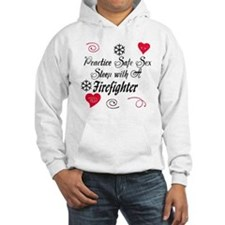 Safe Sex With A Firefighter Hoodie