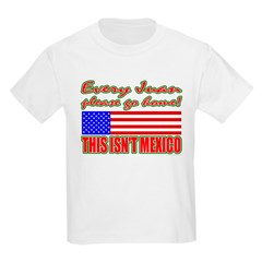 Every Juan Go Home Kids T-Shirt