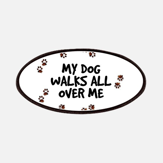 My Dog Walks All Over Me Patches