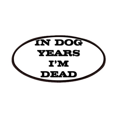 In Dog Years I'm Dead Patches