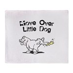 Move Over Little Dog Throw Blanket