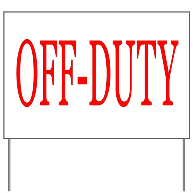 Off Duty Red Yard Sign By Funnyvet