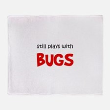 Still Plays With Bugs Throw Blanket