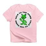 Talk To The Hand Alien Infant T-Shirt