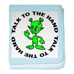Talk To The Hand Alien baby blanket