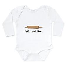 How I Roll Baker's Long Sleeve Infant Bodysuit