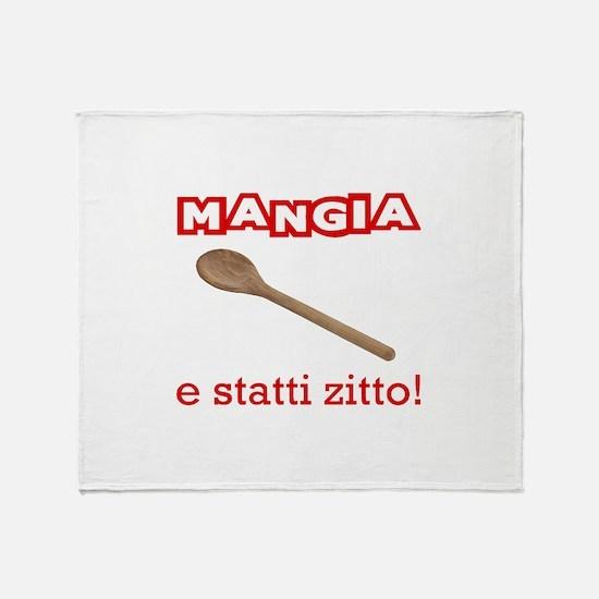 Mangia e Statti Zitto Throw Blanket
