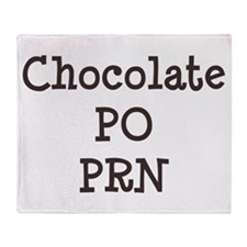 Chocolate p.o. PRN Throw Blanket