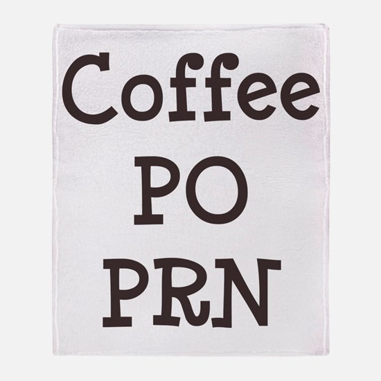 Coffee PO PRN Throw Blanket