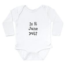 Is It June Yet School Long Sleeve Infant Bodysuit