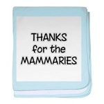Thanks For The Mammaries baby blanket