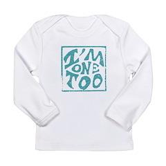 I'm One Too Long Sleeve Infant T-Shirt