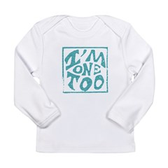 I'm One Too Long Sleeve Infant T-Shirt