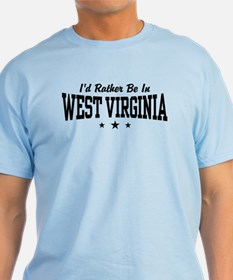 I'd Rather Be In West Virginia T-Shirt