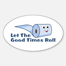 Let The Good Times Roll Sticker (Oval)