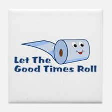 Let The Good Times Roll Tile Coaster